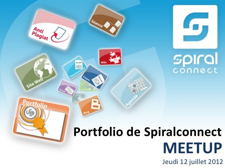 Portfolio de Spiralconnect               MEETUP               Jeudi 12 juillet 2012