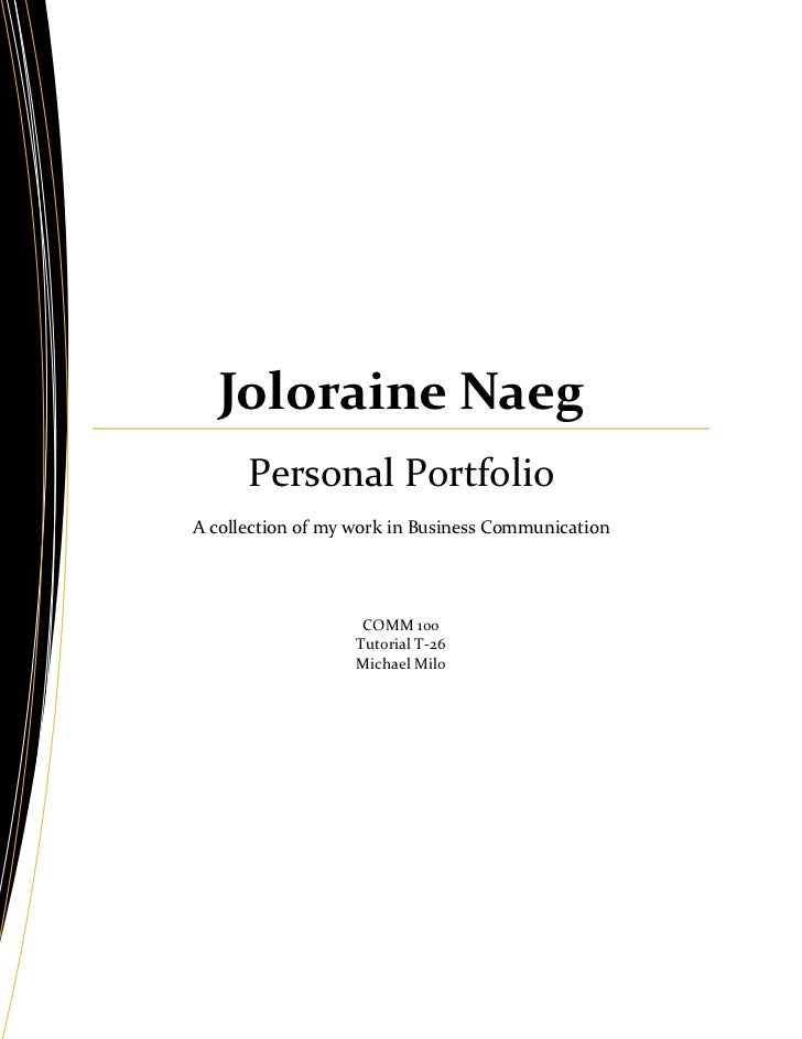 Joloraine Naeg      Personal PortfolioA collection of my work in Business Communication                    COMM 100       ...