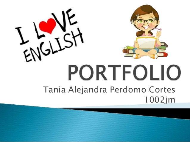 Tania Alejandra Perdomo Cortes                      1002jm