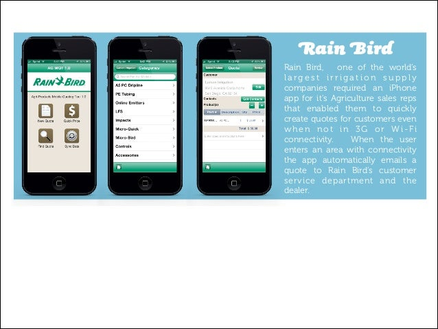 Rain Bird Rain Bird, one of the world's largest irrigation supply companies required an iPhone app for it's Agriculture sa...
