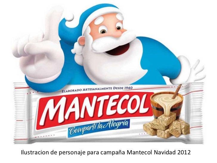 Ilustracion de personaje para campaña Mantecol Navidad 2012