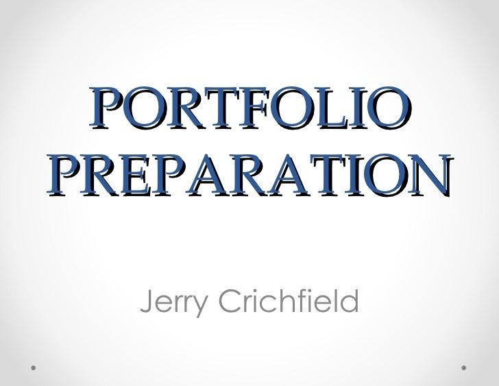 PORTFOLIOPREPARATION  Jerry Crichfield