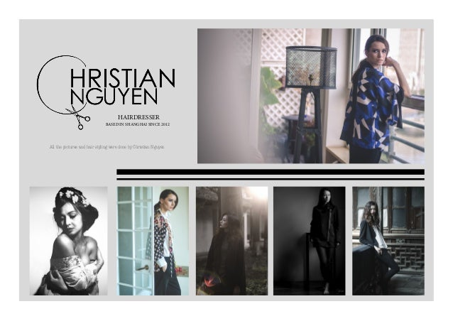 HAIRDRESSER  BASED IN SHANGHAI SINCE 2012  All the pictures and hair styling were done by Christian Nguyen