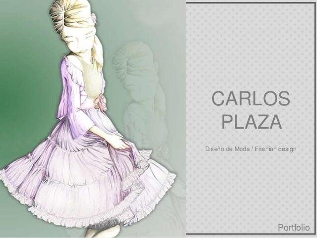 CARLOS PLAZA Portfolio Diseño de Moda / Fashion design