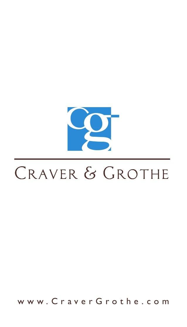 w w w . C r a v e r G r o t h e . c o m Craver & Grothe Cg Craver & Grothe Cg Craver & Grothe Cg