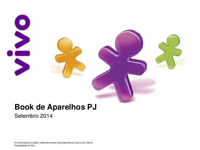 Book de Aparelhos - Portfólio Agosto 2014  As informações contidas neste documento são proprietárias e para uso interno.  ...
