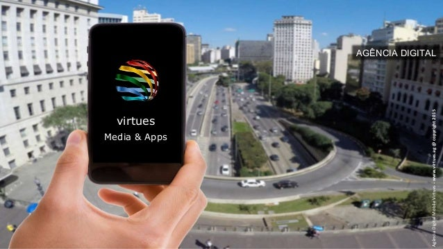 virtues Media & Apps AGÊNCIA DIGITAL AgênciaDigitalMobileVirtues-www.virtues.ag@copyright2015