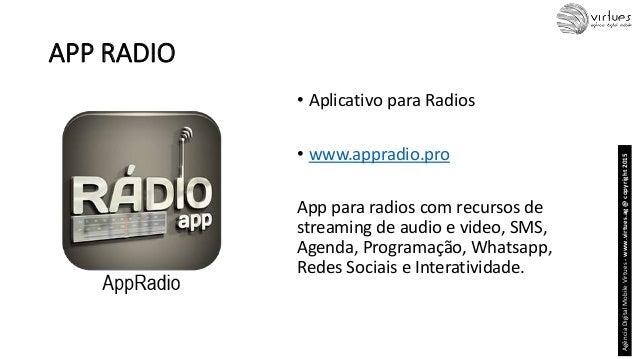 APP RADIO • Aplicativo para Radios • www.appradio.pro App para radios com recursos de streaming de audio e video, SMS, Age...