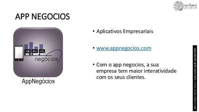 APP NEGOCIOS • Aplicativos Empresariais • www.appnegocios.com • Com o app negocios, a sua empresa tem maior interatividade...