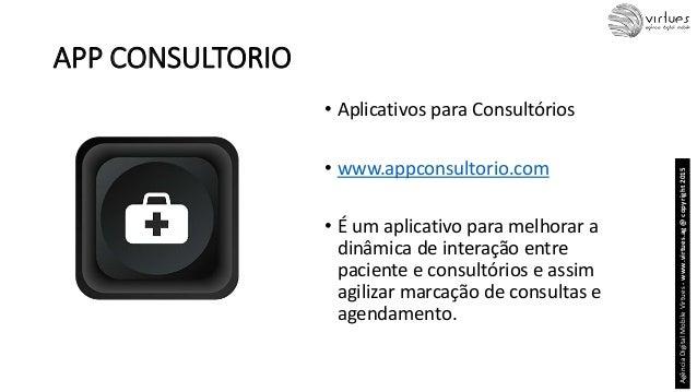 APP CONSULTORIO • Aplicativos para Consultórios • www.appconsultorio.com • É um aplicativo para melhorar a dinâmica de int...