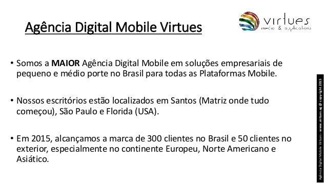 Agência Digital Mobile Virtues • Somos a MAIOR Agência Digital Mobile em soluções empresariais de pequeno e médio porte no...
