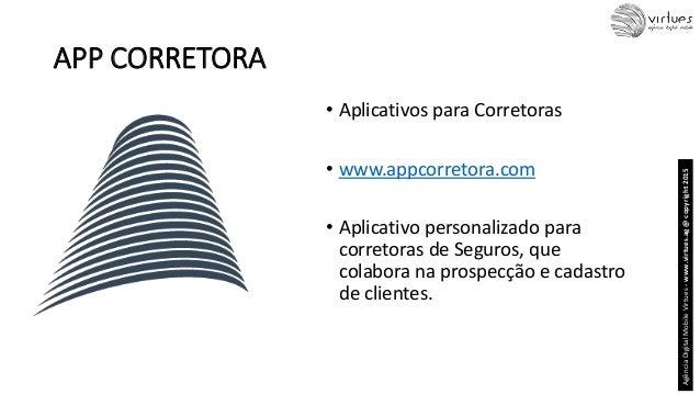 APP CORRETORA • Aplicativos para Corretoras • www.appcorretora.com • Aplicativo personalizado para corretoras de Seguros, ...