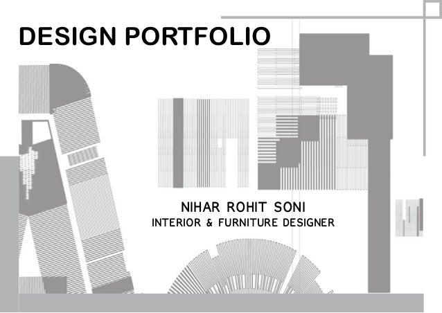 DESIGN PORTFOLIO NIHAR ROHIT SONI INTERIOR & FURNITURE DESIGNER
