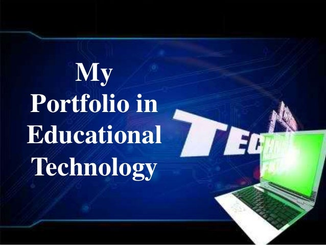 My Portfolio in Educational Technology