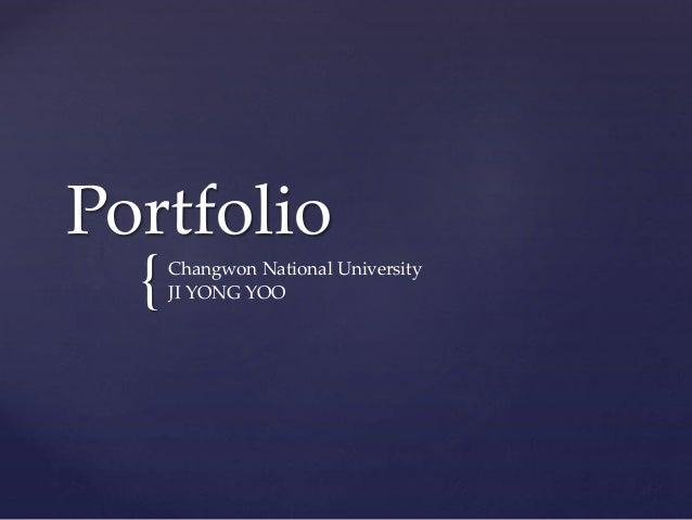 { Portfolio Changwon National University JI YONG YOO