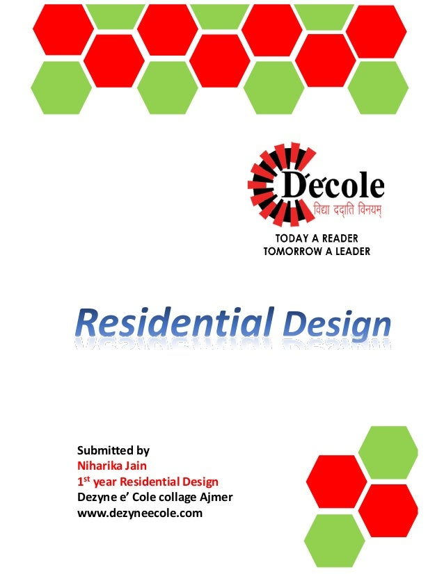 Submitted by Niharika Jain 1st year Residential Design Dezyne e' Cole collage Ajmer www.dezyneecole.com