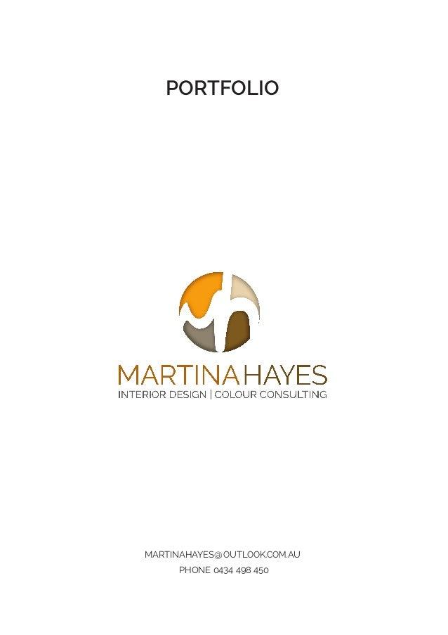 MARTINAHAYES@OUTLOOK.COM.AU PHONE 0434 498 450 PORTFOLIO