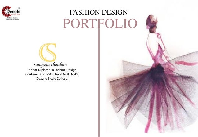 2 Year Diploma In Fashion Design Confirming to NSQF Level 6 OF NSDC Dezyne E'cole College. PORTFOLIO FASHION DESIGN