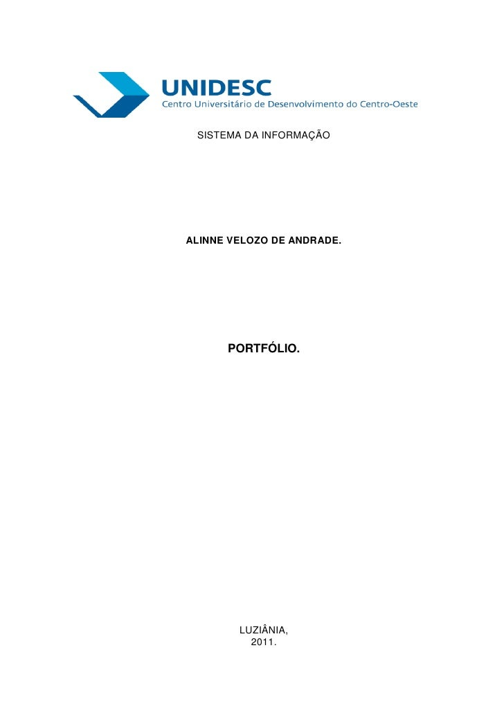 SISTEMA DA INFORMAÇÃOALINNE VELOZO DE ANDRADE.      PORTFÓLIO.        LUZIÂNIA,          2011.