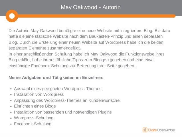 May Oakwood - Autorin  Die Autorin May Oakwood benötigte eine neue Website mit integriertem Blog. Bis dato  hatte sie eine...