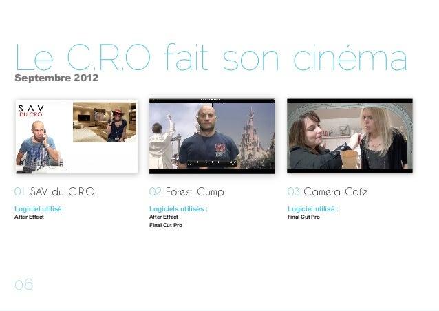 Le C.R.O. fait son cinéma Afin de motiver les salariés de la Centrale de Réservation, chaque année une vidéo annuelle est ...