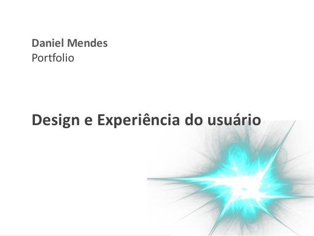 Daniel Mendes  Portfolio  Design e Experiência do usuário
