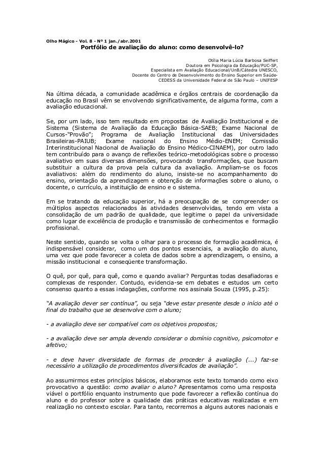 Olho Mágico - Vol. 8 - Nº 1 jan./abr.2001  Portfólio de avaliação do aluno: como desenvolvê-lo? Otília Maria Lúcia Barbosa...