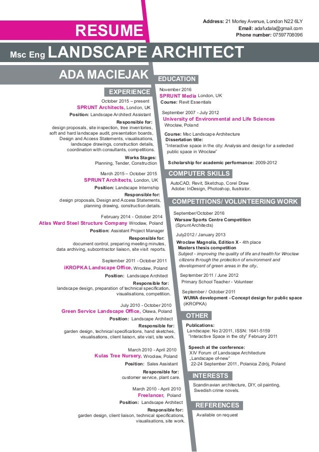 Captivating Landscape Architect CV   Ada Maciejak. Address: 21 Morley Avenue, London  N22 6LY Email: Adafudala@gmail.com ... For Landscape Architect Resume
