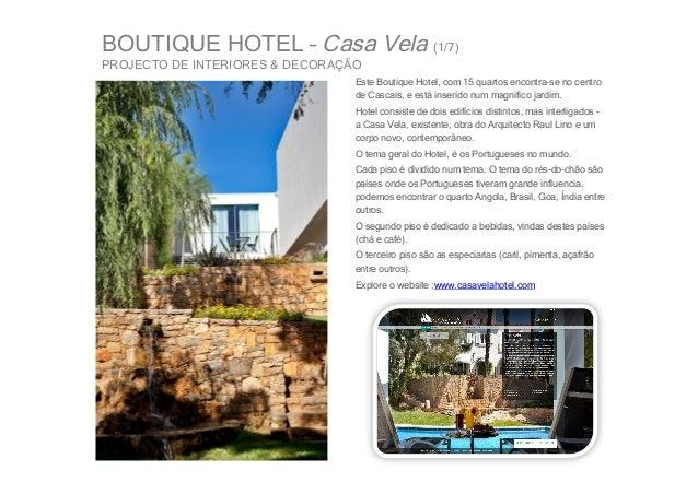BOUTIQUE HOTEL – Casa Vela (1/7)PROJECTO DE INTERIORES & DECORAÇÃO                                 Este Boutique Hotel, co...