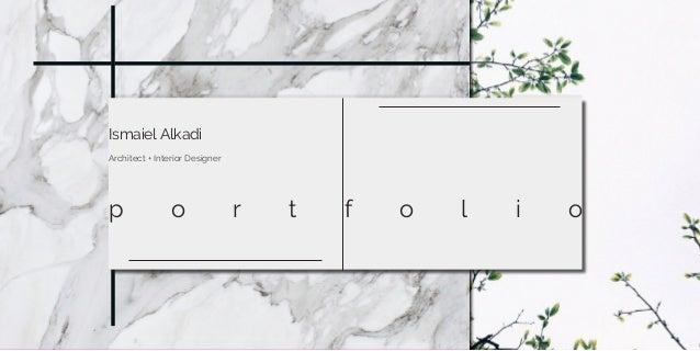 Ismaiel Alkadi Architect + Interior Designer p o r t f o l i o