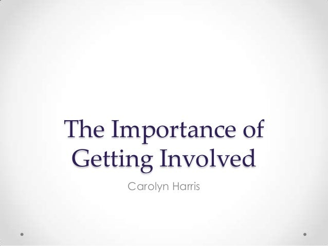 The Importance ofGetting InvolvedCarolyn Harris