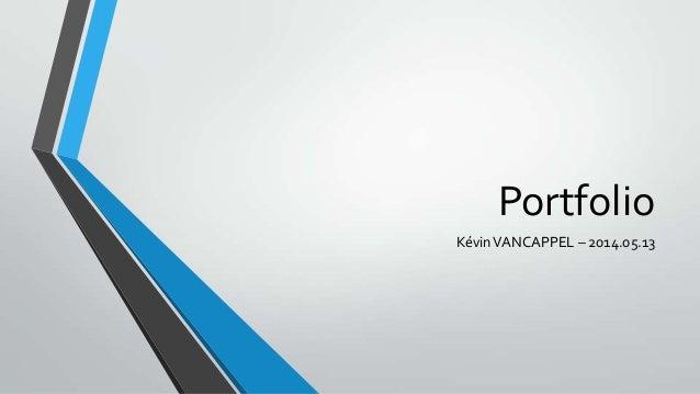 Portfolio KévinVANCAPPEL – 2014.05.13
