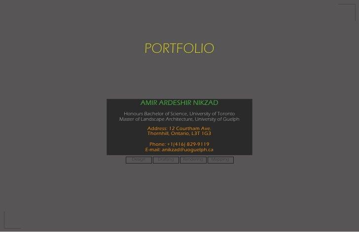 PORTFOLIO         AMIR ARDESHIR NIKZAD Honours Bachelor of Science, University of TorontoMaster of Landscape Architecture,...