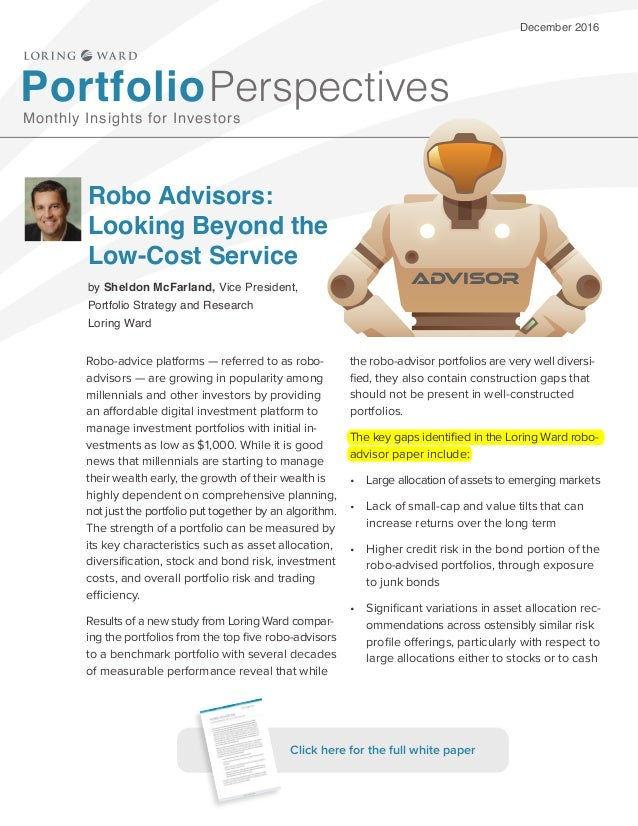 December 2016 Robo Advisors: Looking Beyond the Low-Cost Service by Sheldon McFarland, Vice President, Portfolio Strategy ...