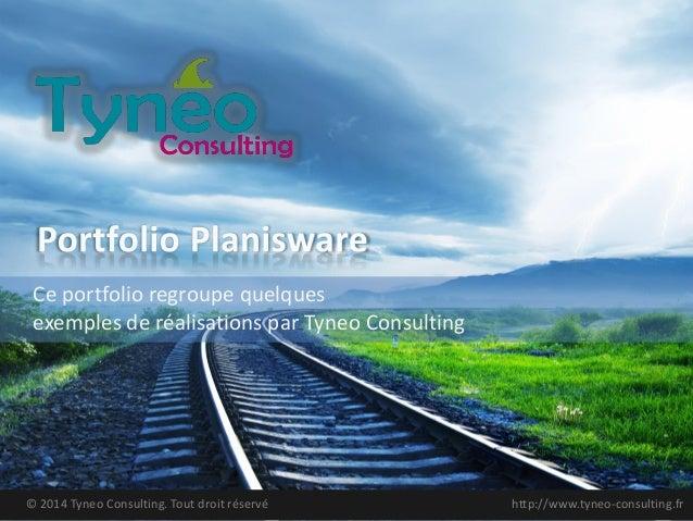 Ce portfolio regroupe quelques exemples de réalisations par Tyneo Consulting  © 2014 Tyneo Consulting. Tout droit réservé ...