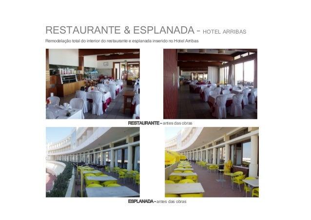 RESTAURANTE & ESPLANADA – HOTEL ARRIBASRemodelação total do interior do restaurante e esplanada inserido no Hotel Arribas ...