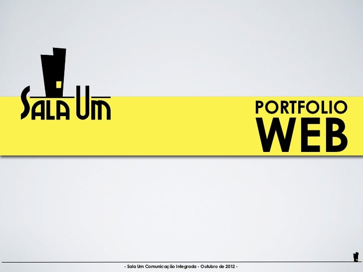 PORTFOLIO                                                      WEB- Sala Um Comunicação Integrada - Outubro de 2012 -