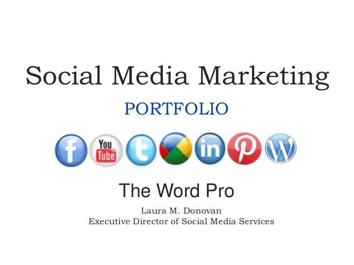 Social Media Marketing            PORTFOLIO           The Word Pro               Laura M. Donovan    Executive Director of...