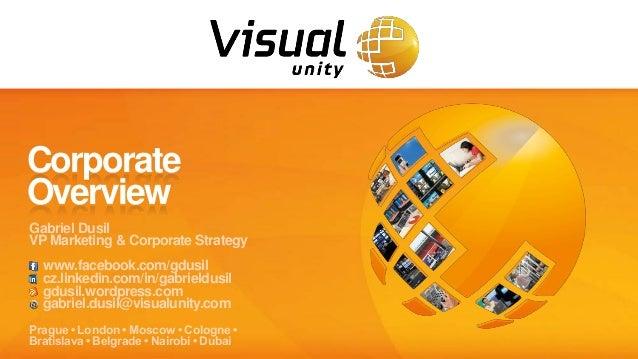CorporateOverviewGabriel DusilVP Marketing & Corporate Strategy  www.facebook.com/gdusil  cz.linkedin.com/in/gabrieldusil ...