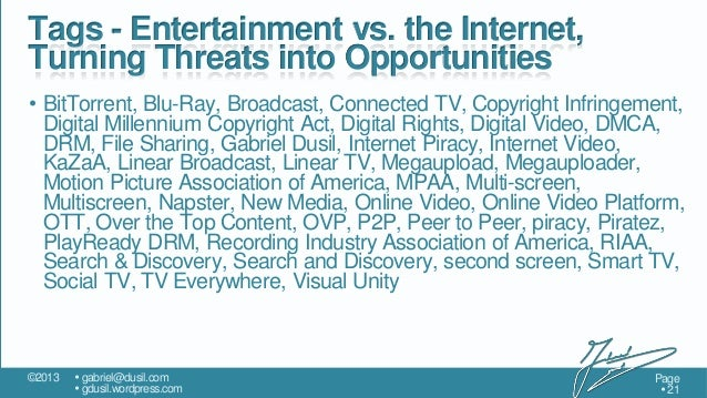 Tags - Entertainment vs. the Internet, Turning Threats into Opportunities • BitTorrent, Blu-Ray, Broadcast, Connected TV, ...