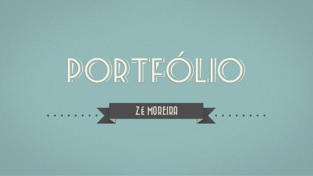portfólio   ZÉ MOREIRA