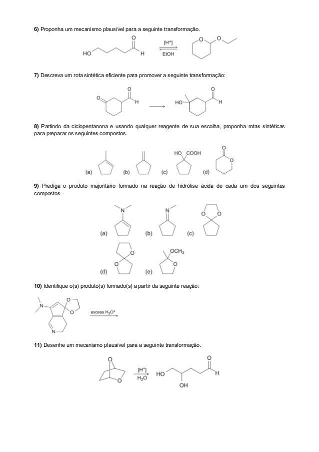 6) Proponha um mecanismo plausível para a seguinte transformação. 7) Descreva um rota sintética eficiente para promover a ...