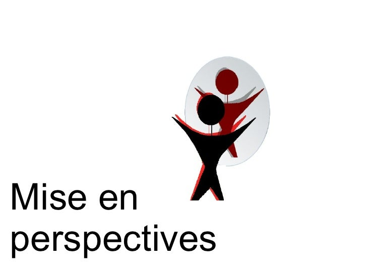 Mise en  perspectives
