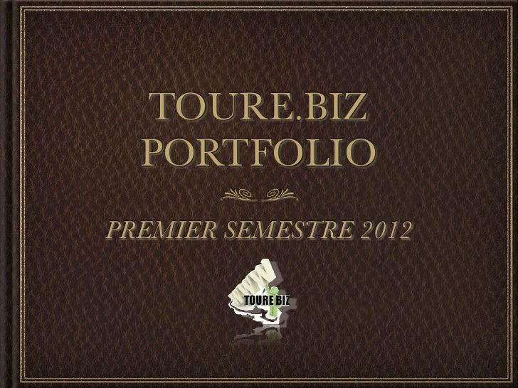 TOURE.BIZ  PORTFOLIOPREMIER SEMESTRE 2012