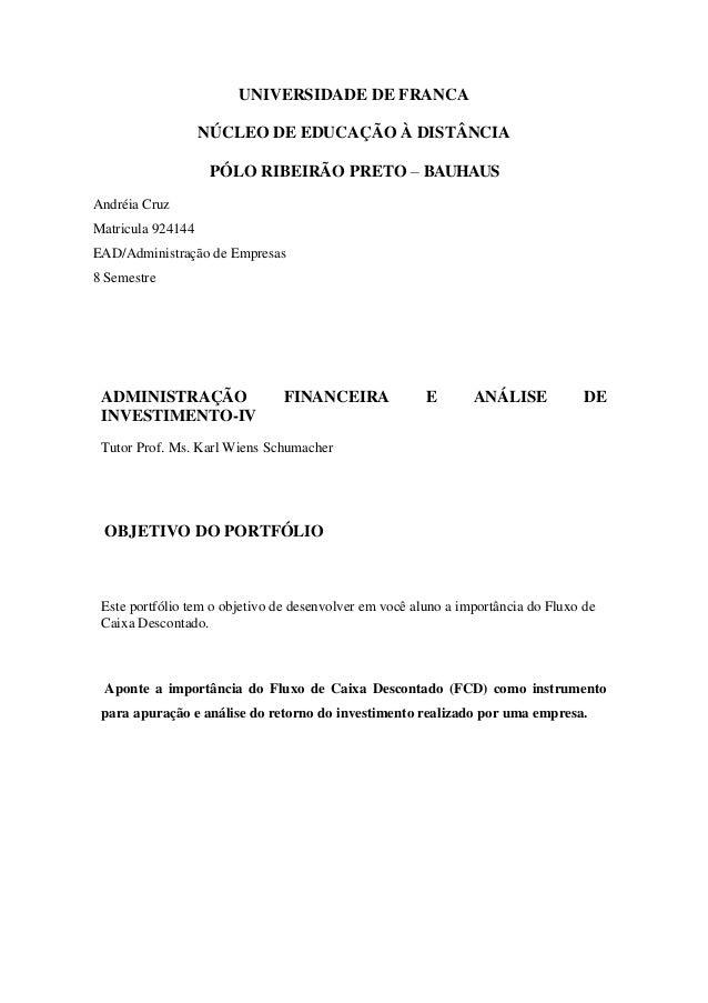 UNIVERSIDADE DE FRANCA NÚCLEO DE EDUCAÇÃO À DISTÂNCIA PÓLO RIBEIRÃO PRETO – BAUHAUS Andréia Cruz Matricula 924144 EAD/Admi...