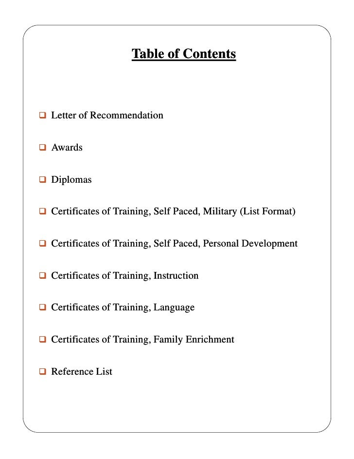 Table of Contents Letter of Recommendation Awards Diplomas Certificates of Training, Self Paced, Military (List Format...