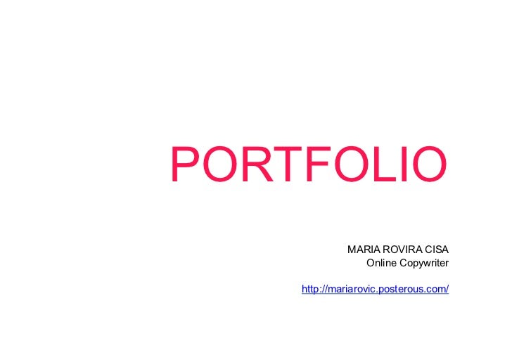 PORTFOLIO              MARIA ROVIRA CISA                Online Copywriter    http://mariarovic.posterous.com/