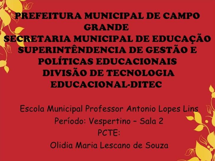 PREFEITURA MUNICIPAL DE CAMPO             GRANDESECRETARIA MUNICIPAL DE EDUCAÇÃO  SUPERINTÊNDENCIA DE GESTÃO E     POLÍTIC...