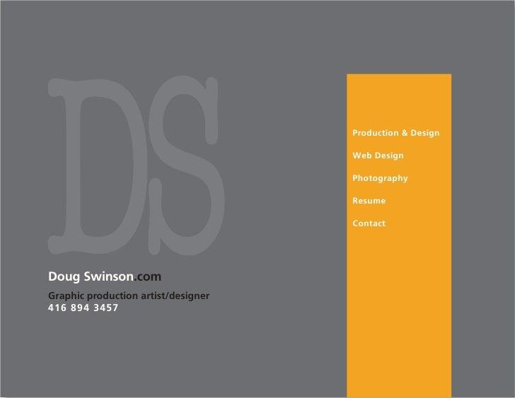 DS Doug Swinson.com Graphic production artist/designer 416 894 3457                                      Production & Desi...