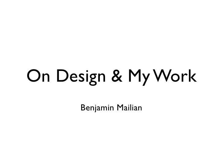 On Design & My Work       Benjamin Mailian